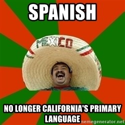 Successful Mexican - spanish no longer california's primary language