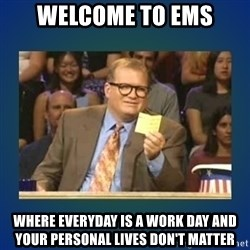 drew carey - Welcome to EMS Where everyday is a work day and your personal lives don't matter