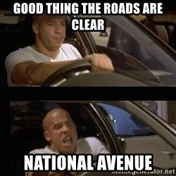 Vin Diesel Car - Good thing the roads are clear National Avenue
