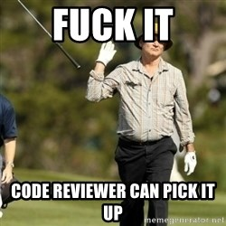 Fuck It Bill Murray - fuck it Code reviewer can pick it up