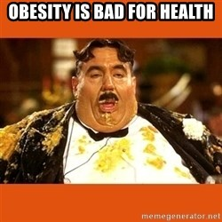 Fat Guy - obesity is bad for health