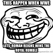 Troll Face in RUSSIA! - This happen when wwe  lets  roman reigns wins the royal rumble