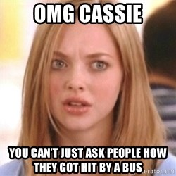 OMG KAREN - OMG Cassie you can't just ask people how they got hit by a bus