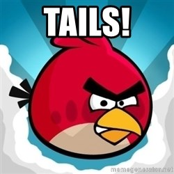 Angry Bird - Tails!