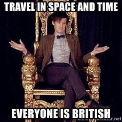 Hipster Doctor Who - travel in space and time everyone is british