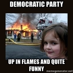 burning house girl - democratic party up in flames and quite funny