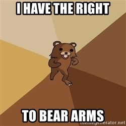 Pedo Bear From Beyond - I have the right To bear arms