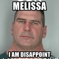 son i am disappoint - Melissa  I am disappoint