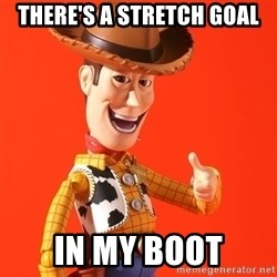 Perv Woody - there's a stretch goal in my boot