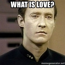 Star Trek Data - what is love?