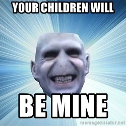 vold - your children will be mine