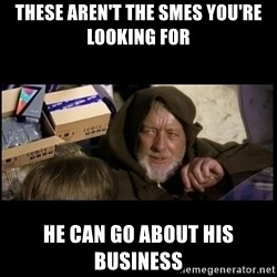 JEDI MINDTRICK - These aren't the smes you're looking for he can go about his business