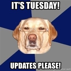 Racist Dawg - It's Tuesday! Updates please!
