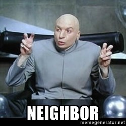 dr. evil quotation marks -  Neighbor