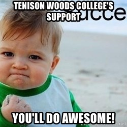 success baby - Tenison Woods College's support You'll do awesome!