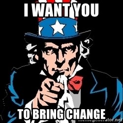 I Want You - I want you To bring change