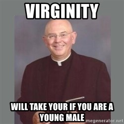 The Non-Molesting Priest - virginity will take your if you are a young male