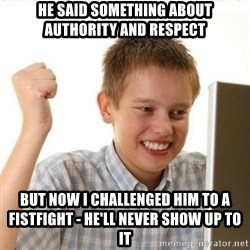Internet Kid Troll - He said something about authority and respect but now i challenged him to a fistfight - he'll never show up to it