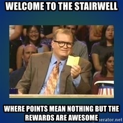 drew carey - welcome to the stairwell where points mean nothing but the rewards are awesome