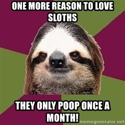 Just-Lazy-Sloth - one more reason to love sloths They only poop once a month!