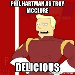 Zapp Brannigan - Phil Hartman as Troy McClure Delicious