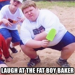 American Fat Kid -  laugh at the fat boy baker