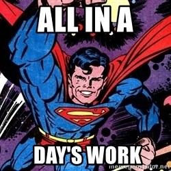 Badass Superman - All in a  day's work
