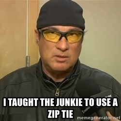 Steven Seagal Mma -  I taught the junkie to use a zip tie