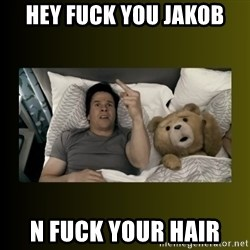 ted fuck you thunder - Hey fuck you Jakob N fuck your hair