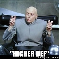 "dr. evil quotation marks -  ""Higher def"""