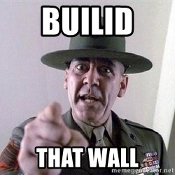 Military logic - builid  that wall