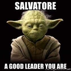 ProYodaAdvice - Salvatore A good leader you are