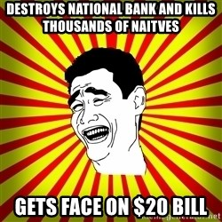 Yao Ming trollface - Destroys national bank and kills thousands of naitves gets face on $20 bill