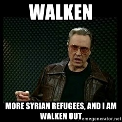 Christopher Walken Cowbell - walken more syrian refugees, and i am walken out