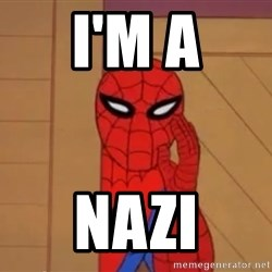 Spidermanwhisper - I'm A Nazi