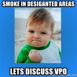 yes baby 2 - Smoke in Desiganted Areas Lets Discuss VPO