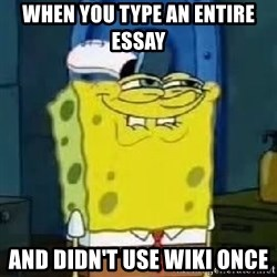 Spongebob Thread - when you type an entire essay and didn't use wiki once