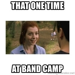 This one time at band camp - That one time  at band camp