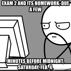 Homework - Mount Everest - EXAM 2 AND ITS HOMEWORK, DUE A FEW MINUTES BEFORE MIDNIGHT, SATURDAY, FEB. 4.