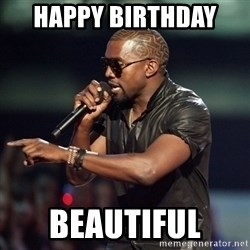 Kanye - Happy Birthday  BEAUTIFUL