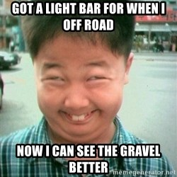 Lolwtf - Got a light bar for when i off road Now i can see the gravel better