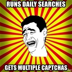 Yao Ming trollface - Runs daily searches Gets Multiple CAPTCHAS