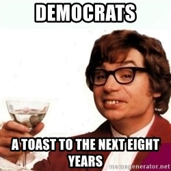 Austin Powers Drink - democrats a toast to the next eight years