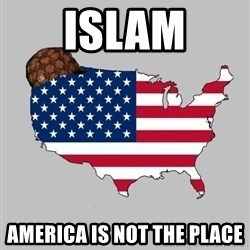 Scumbag America2 - islam america is not the place