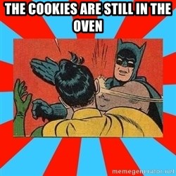 Batman Bitchslap - The cookies are still in the oven