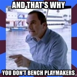 J walter weatherman - And that's why You don't bench playmakers