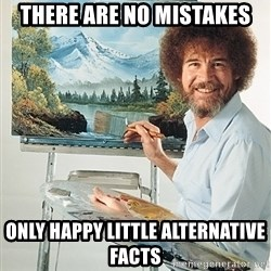 SAD BOB ROSS - There are no mistakes Only happy little alternative facts