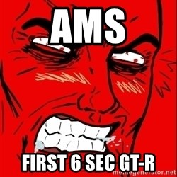 Rage Face - Ams First 6 sec GT-R