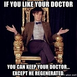 Hipster Doctor Who - If you like your doctor You can keep your doctor... except he regenerated.