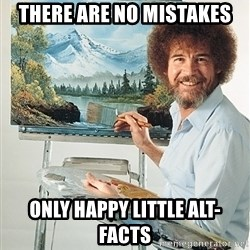 SAD BOB ROSS - There are no mistakes Only happy little alt-facts
